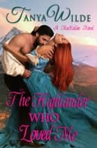 The Highlander Who Loved Me - MacCallan Clan, #2 ebook by Tanya Wilde
