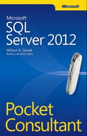 Microsoft SQL Server 2012 Pocket Consultant ebook by William Stanek