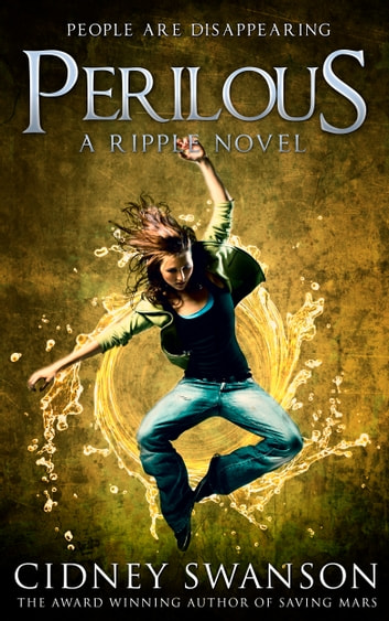 Perilous - Book Seven in the Ripple Series ebook by Cidney Swanson