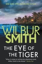 The Eye of the Tiger ebook by Wilbur Smith