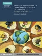 Non-Discrimination in International Trade in Services ebook by Nicolas F. Diebold