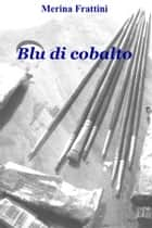 Blu di cobalto ebook by Merina Frattini