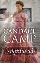 Impetuous - A Regency Romance ebook by Candace Camp