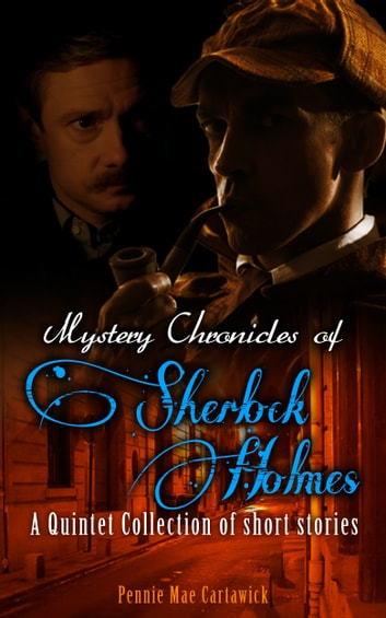 Mystery Chronicles of Sherlock Holmes ebook by Pennie Mae Cartawick