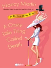 A Crazy Little Thing Called Death - A Blackbird Sisters Mystery ebook by Nancy Martin