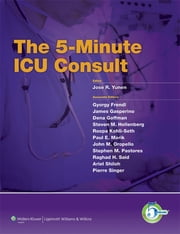 The 5-Minute ICU Consult ebook by Jose R. Yunen