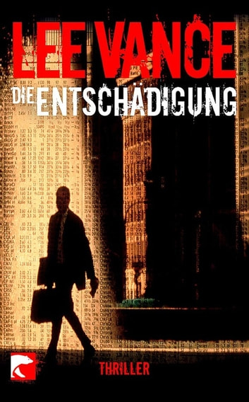 Die Entschädigung - Thriller ebook by Lee Vance