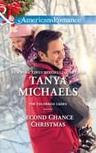 Second Chance Christmas (Mills & Boon American Romance) (The Colorado Cades, Book 2) ebook by Tanya Michaels