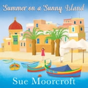 Summer on a Sunny Island audiobook by Sue Moorcroft