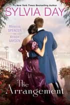The Arrangement eBook by Sylvia Day, Minerva Spencer, Kristin Vayden