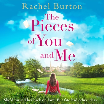 The Pieces of You and Me audiobook by Rachel Burton