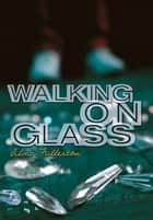 Walking on Glass ekitaplar by Alma Fullerton