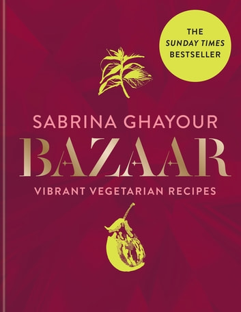 Image of Bazaar (EN) Vibrant vegetarian and plant-based recipes: The Sunday Times bestseller - ebook