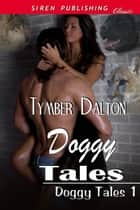 Doggy Tales ebook by Tymber Dalton