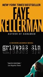 Grievous Sin - A Decker/Lazarus Novel ebook by Faye Kellerman