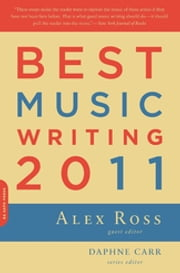 Best Music Writing 2011 ebook by Alex Ross,Daphne Carr