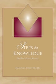 Steps to Knowledge: The Book of Inner Knowing ebook by Marshall Vian Summers