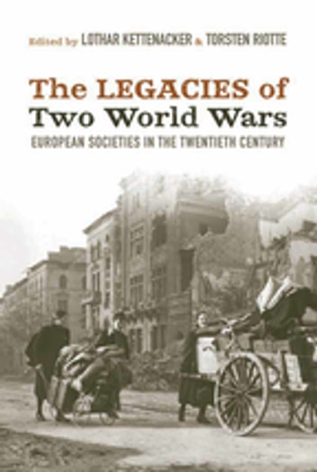 The Legacies of Two World Wars - European Societies in the Twentieth Century ebook by