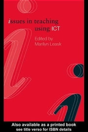 Issues in Teaching Using Ict ebook by Leask, Marilyn