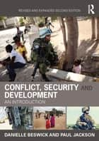 Conflict, Security and Development - An Introduction ebook by Danielle Beswick, Paul Jackson