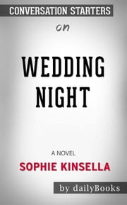 Wedding Night: A Novel by Sophie Kinsella | Conversation Starters ebook by dailyBooks