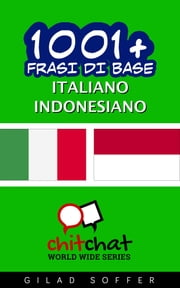 1001+ Frasi di Base Italiano - Indonesiano ebook by Gilad Soffer
