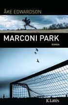 Marconi Park ebook by Åke Edwardson