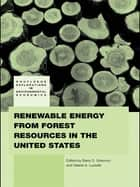 Renewable Energy from Forest Resources in the United States ebook by Barry Solomon,Valerie A. Luzadis