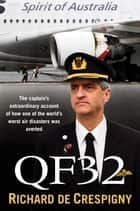 QF32 - From the author of Fly!: Life Lessons from the Cockpit of QF32 ebook by
