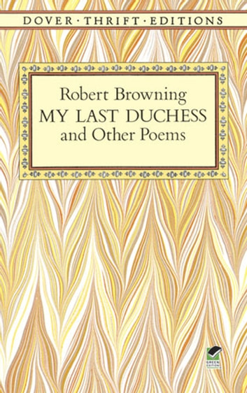 "explication of my last duchess by robert browning An explication of 'my last duchess': ""my last duchess"" by robert browning will most likely continue to be used world-wide 'my last dutchess' in depth."