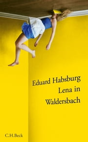 Lena in Waldersbach ebook by Eduard Habsburg