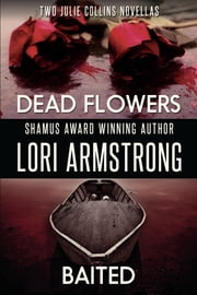 Baited and Dead Flowers ebook by Lori Armstrong