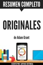 Originales (Originals): Resumen completo del libro de Adam Grant ebook by Sapiens Editorial