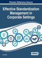 Effective Standardization Management in Corporate Settings ebook by Kai Jakobs