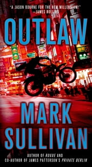 Outlaw - A Robin Monarch Novel ebook by Mark Sullivan