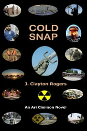 Cold Snap ebook by J. Clayton Rogers