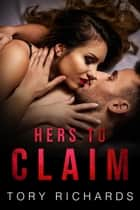 Hers to Claim ebook by Tory Richards