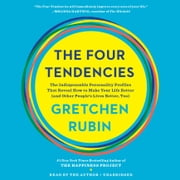 The Four Tendencies - The Indispensable Personality Profiles That Reveal How to Make Your Life Better (and Other People's Lives Better, Too) audiobook by Gretchen Rubin