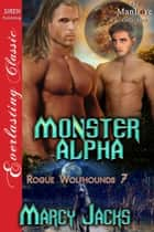 Monster Alpha ebook by Marcy Jacks