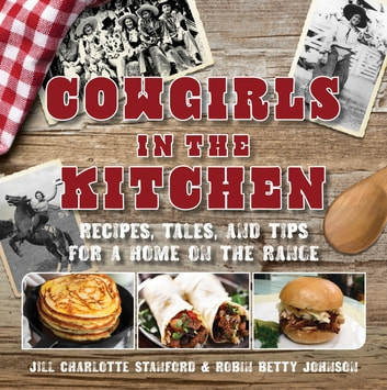 Cowgirls in the Kitchen: Recipes, Tales, and Tips for a Home on the Range photo