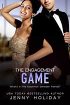 The Engagement Game ebook by Jenny Holiday