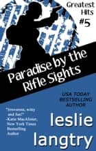 Paradise By The Rifle Sights - Greatest Hits Mysteries novella book #5 ebook by Leslie Langtry