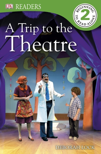 A Trip to the Theatre ebook by Deborah Lock,DK