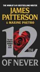 12th of Never ebook by James Patterson, Maxine Paetro
