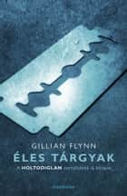 Éles tárgyak ebook by Gillian Flynn