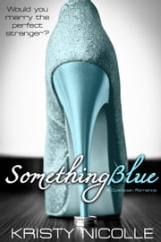 Something Blue ebook by Kristy Nicolle