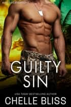 Guilty Sin - A Romantic Suspense Novel ebook by Chelle Bliss