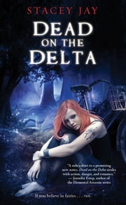 Dead on the Delta ebook by Stacey Jay