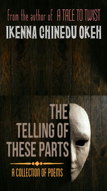 The Telling of These Parts ebook by Ikenna Chinedu Okeh