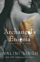 Archangel's Enigma - Book 8 ebook by Nalini Singh